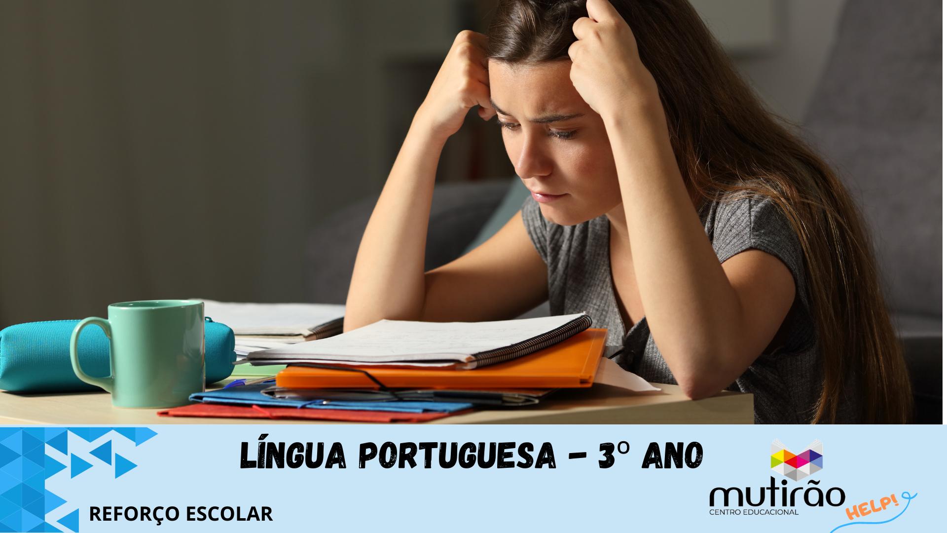 Mutirão Help ! Reforço Escolar 3º ano - LÍNGUA PORTUGUESA