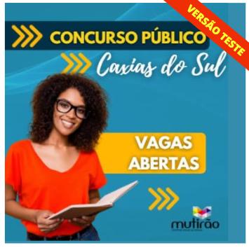 Prep. Concurso Prefeitura de Caxias do Sul Ed. 2/2021 - VERSÃO TESTE