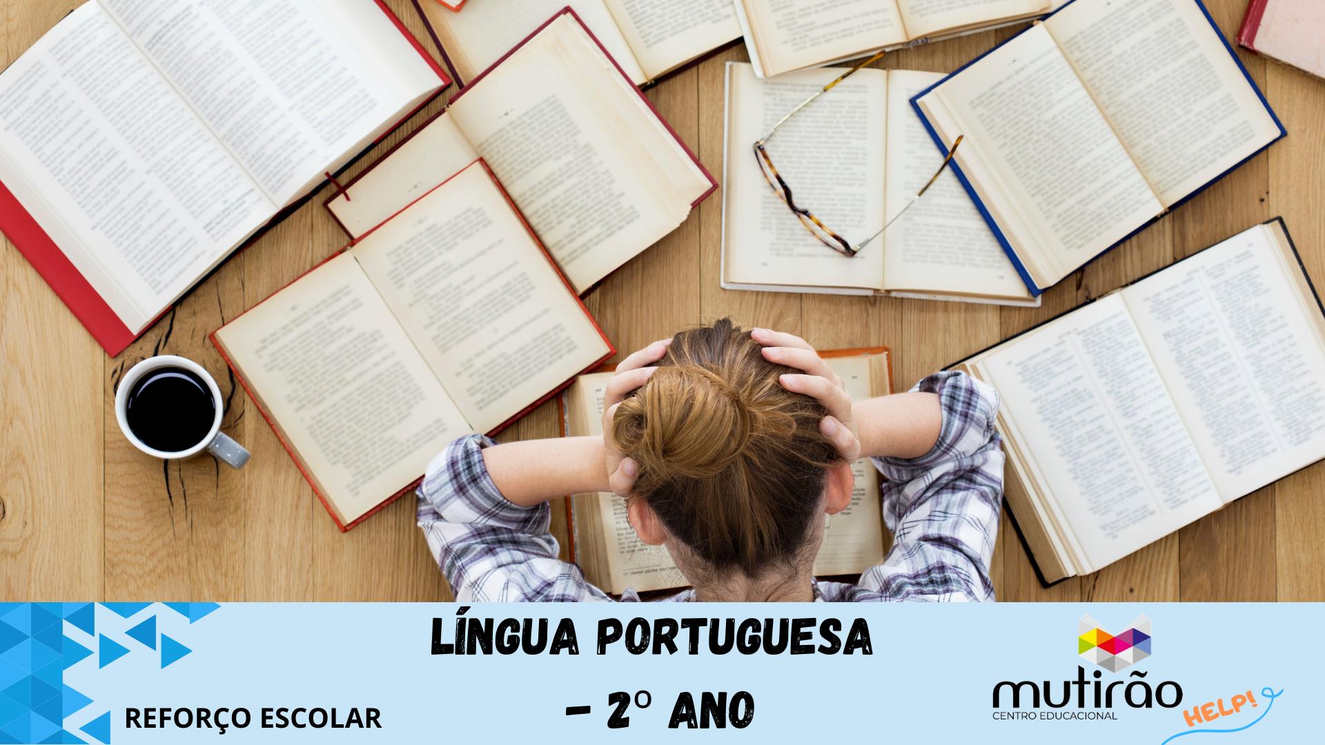 Mutirão Help ! Reforço Escolar 2º ano - LÍNGUA PORTUGUESA