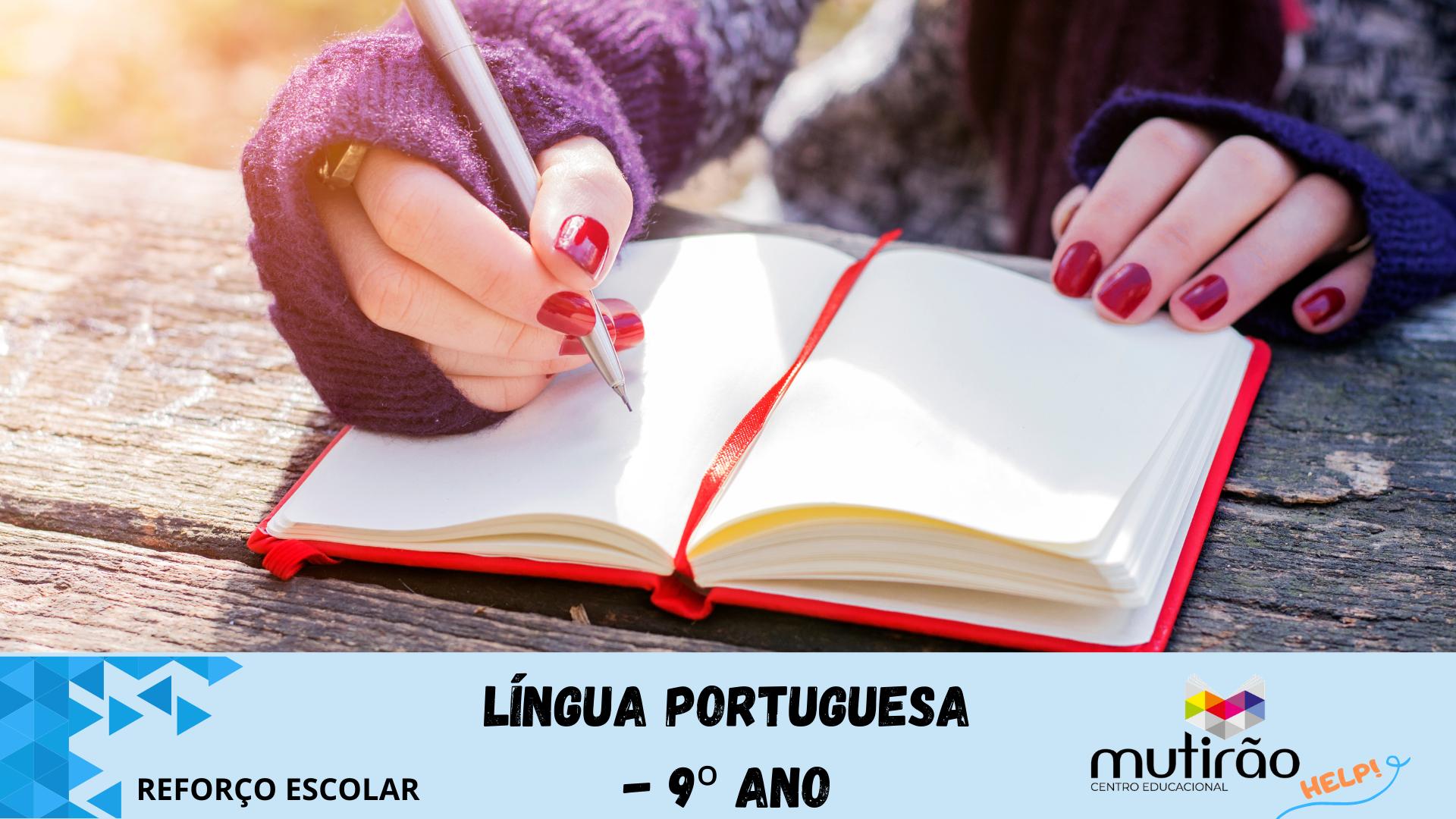 Mutirão Help!  Reforço Escolar 9º ano Língua Prtuguesa