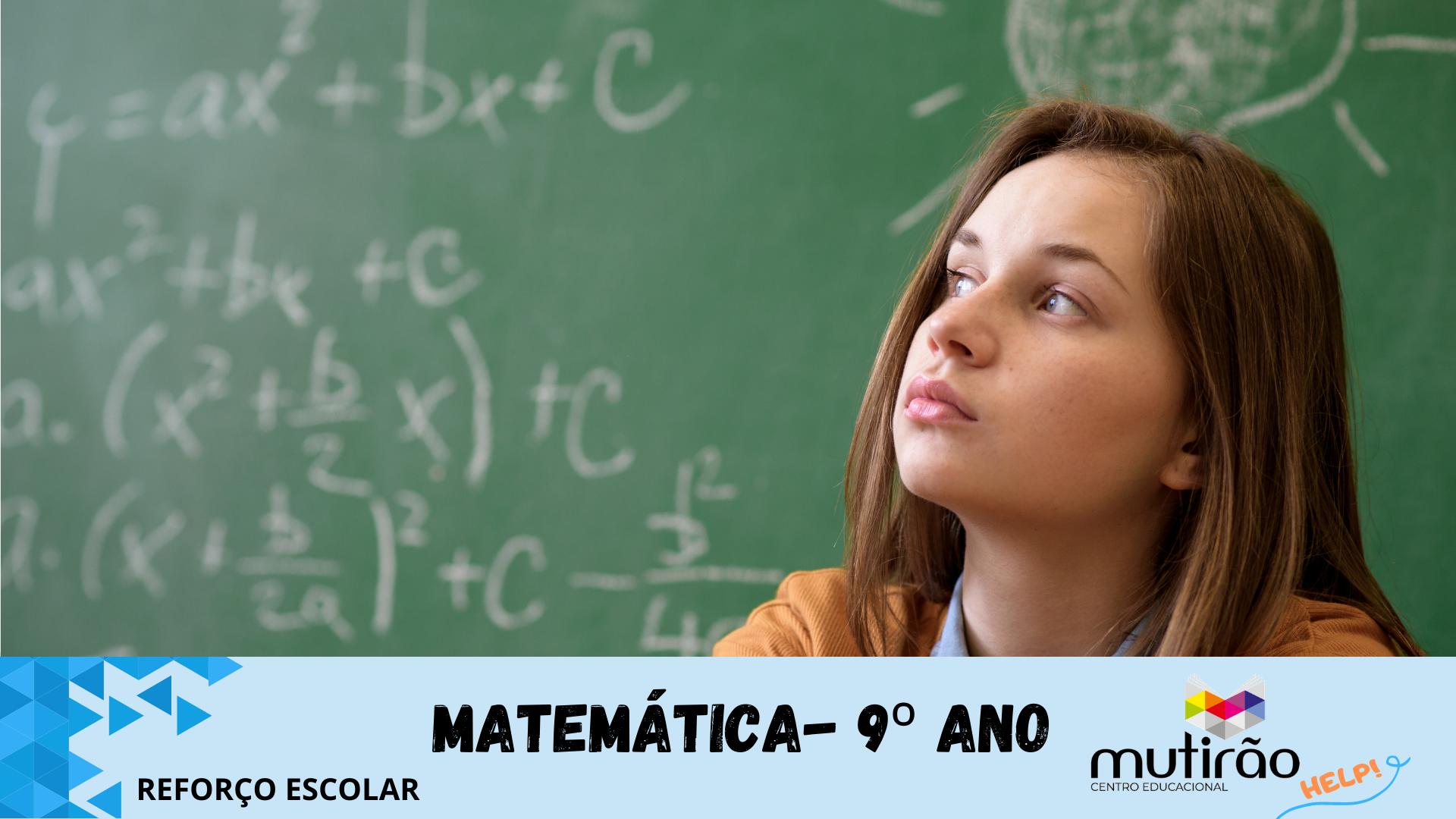 Mutirão Help!  Reforço Escolar 9º ano Matemática